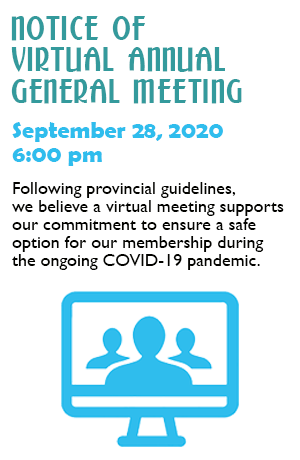 Notice of 2020 AGM Monday September 28, 2020 The Board of Directors has set a date to move forward with hosting a virtual AGM. Given the ongoing COVID-19 pandemic environment., we firmly believe this method of meeting supports our commitment to ensuring a safe option for attendees, while allowing us to conduct the business of the Credit Union.  2020 Virtual AGM – via Zoom Monday, September 28, 2020 6:00 pm  We ask all who are interested in attending Heritage Credit Union Virtual AGM to RSVP by September 21, 2020.  RSVP is required to receive an information package & invitation to attend this years AGM.    General inquires and RSVP by email hcu@heritagecu.ca